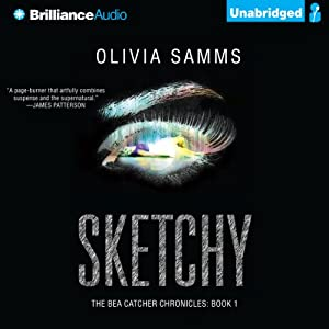 Sketchy: The Bea Catcher Chronicles, Book 1 | [Olivia Samms]