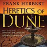 Heretics of Dune: Dune Chronicles, Book 5 (       UNABRIDGED) by Frank Herbert Narrated by Simon Vance, Scott Brick