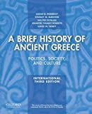 img - for A Brief History of Ancient Greece, International Edition: Politics, Society, and Culture by Sarah B. Pomeroy (2014-07-03) book / textbook / text book