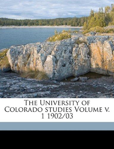 The University of Colorado studies Volume v. 1 1902/03