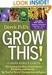 Derek Fell's Grow This!: A Garden Exp...
