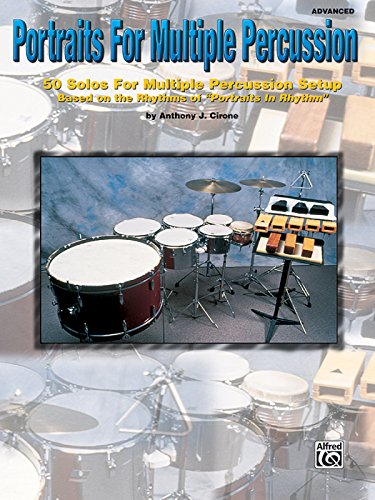 Portraits for Multiple Percussion -- 50 Solos for Multiple Percussion Setup