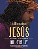 Los Últimos días de Jesús (The Last Days of Jesus) (Spanish Edition)