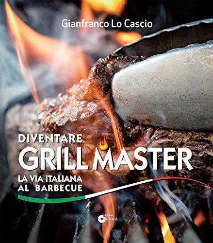 Diventare grill master La via italiana al barbecue PDF
