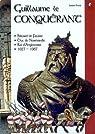 Guillaume le Conqu�rant : b�tard de Falaise, duc de Normandie, roi d'Angleterre, 1027-1087 par Fettu