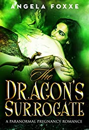 The Dragon's Surrogate: A Paranormal Pregnancy Romance (The Surrogates Series Book 3)