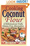 Cooking with Coconut Flour: A Delicious Low-Carb, Gluten-Free Alternative to Wheat