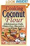 Cooking with Coconut Flour: A Delicio...