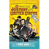 The Mental Floss History of the United States: The (Almost) Complete and (Entirely) Entertaining Story of America ~ Erik Sass
