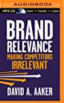 Brand Relevance: Making Competitors I...