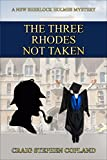 img - for The Three Rhodes Not Taken (New Sherlock Holmes Mysteries Book 19) book / textbook / text book