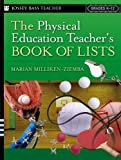 img - for The Physical Education Teacher's Book Of Lists by Marian Milliken-Ziemba (2001) Paperback book / textbook / text book