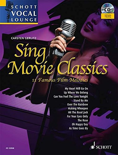 Sing Movie Classics - 11 Famous Film Melodies - Schott Vocal Lounge - voice and piano - edition with CD - ( ED 20908 )