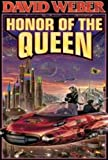 The Honor of the Queen (Honor Harrington #2)
