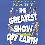 The Greatest Show Off Earth | Margaret Mahy