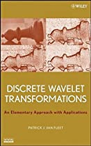 Discrete Wavelet Transformations: An Elementary Approach with Applications