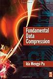 echange, troc Ida Mengyi Pu - Fundamental Data Compression