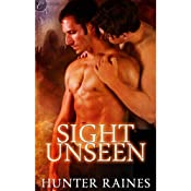 Sight Unseen | [Hunter Raines]