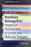 img - for Hereditary Retinopathies: Progress in Development of Genetic and Molecular Therapies (SpringerBriefs in Genetics) book / textbook / text book