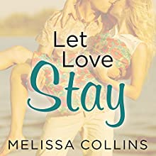 Let Love Stay: Love, Book 2 (       UNABRIDGED) by Melissa Collins Narrated by Shirl Rae, Sean Crisden
