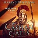 The Caspian Gates: Warrior of Rome, Book IV