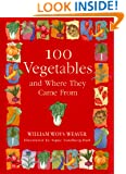 100 Vegetables and Where They Came From