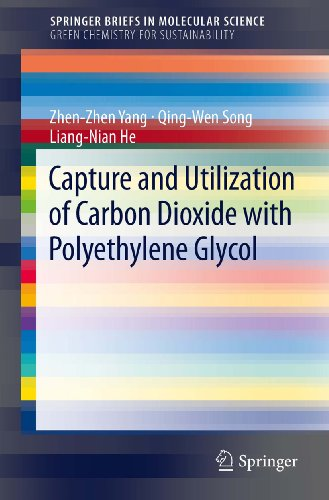 Capture And Utilization Of Carbon Dioxide With Polyethylene Glycol (Springerbriefs In Molecular Science)