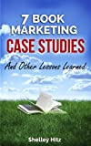7 Book Marketing Case Studies And Other Lessons Learned (Book Marketing Success)