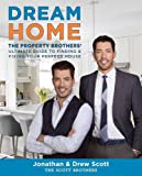 img - for Dream Home: The Property Brothers' Ultimate Guide to Finding & Fixing Your Perfect House book / textbook / text book