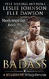 Badass - Redemption (Book 5): A Billionaire Military Romance (English Edition)