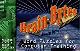 img - for Brain Bytes : Word Puzzles for Computer Training by Melanie Hiatt, Kevin Fuselier (2001) Paperback book / textbook / text book