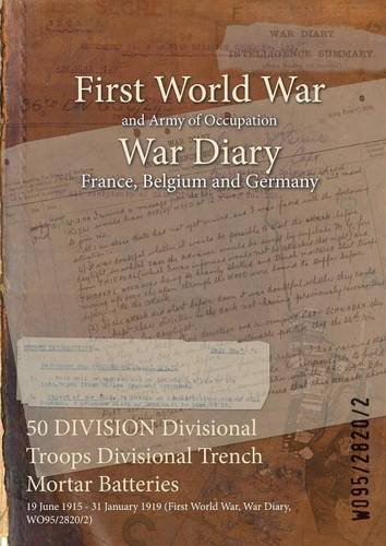 50 DIVISION Divisional Troops Divisional Trench Mortar Batteries: 19 June 1915 - 31 January 1919 (First World War, War Diary, WO95/2820/2)