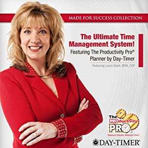 The Ultimate Time Management System!: Featuring The Productivity Pro® Planner by Day-Timer | [Made for Success, Laura Stack]
