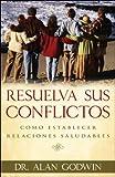 Resuelva sus conflictos (Spanish Edition)