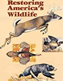 img - for Restoring America's Wildlife 1937-1987 book / textbook / text book