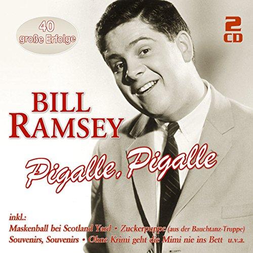Bill Ramsey - Pigalle, Pigalle - 40 Groãÿe Erfolge (2-Cd) - Zortam Music