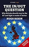 The In/Out Question: Why Britain should stay in the EU and fight to make it better