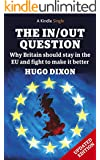 The In/Out Question: Fully Updated October 2015: Why Britain should stay in the EU and fight to make it better (Kindle Single)