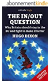 The In/Out Question: Fully Updated October 2015: Why Britain should stay in the EU and fight to make it better (Kindle Single) (English Edition)