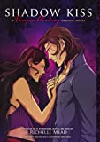 Richelle Mead Shadow Kiss: A Graphic Novel (Vampire Academy)