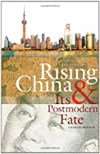 Rising China And Its Postmodern Fate: Memories Of Empire In A New Global Context (studies In Security And International Affairs)