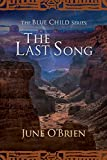 img - for The Last Song (The Blue Child Series) (Volume 3) book / textbook / text book