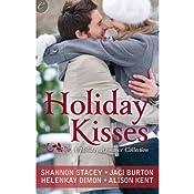 Holiday Kisses | [Alison Kent, Jaci Burton, HelenKay Dimon, Shannon Stacey]