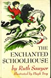 The Enchanted Schoolhouse: 2 (0670293644) by Sawyer, Ruth