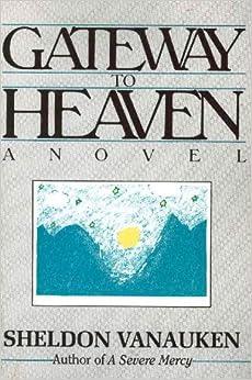 Gateway To Heaven Sheldon Vanauken 9780911519211 Amazon border=