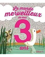 Le monde merveilleux de mes 3 ans : Pour les filles !