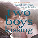 Two Boys Kissing Audiobook by David Levithan Narrated by David Levithan