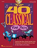 Top 40 Classical Fun Facts: Experience Music History through Articles, Dramatizations, Active Listening, Puzzles and more! (Book/CD)