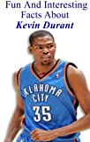 img - for Fun And Interesting Facts About Kevin Durant book / textbook / text book