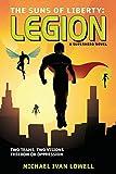 The Suns of Liberty: Legion: A Superhero Novel (Volume 2)